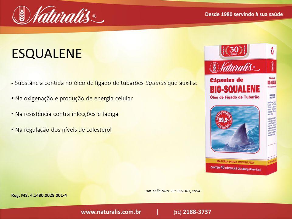 ESQUALENE Substância contida no óleo de fígado de tubarões Squalus que auxilia: Na oxigenação e produção de energia celular.