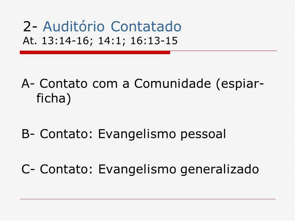 2- Auditório Contatado At. 13:14-16; 14:1; 16:13-15