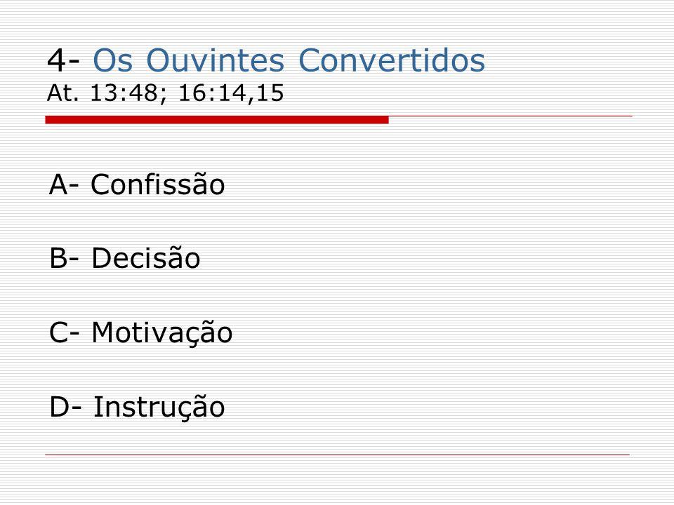 4- Os Ouvintes Convertidos At. 13:48; 16:14,15