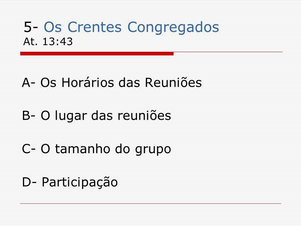 5- Os Crentes Congregados At. 13:43
