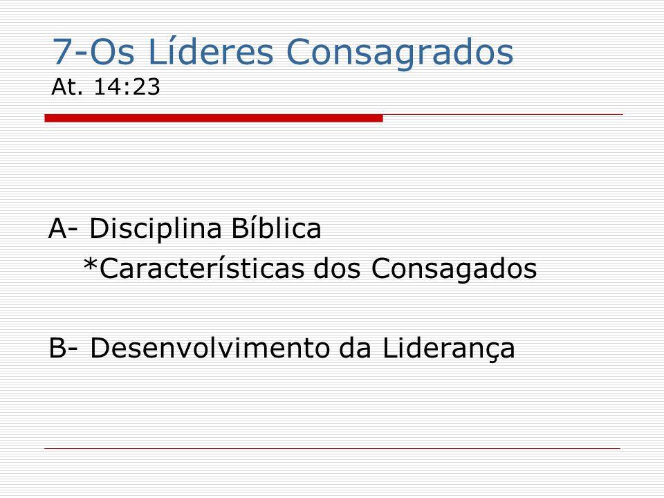 7-Os Líderes Consagrados At. 14:23