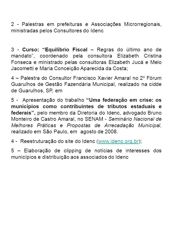 2 - Palestras em prefeituras e Associações Microrregionais, ministradas pelos Consultores do Idenc