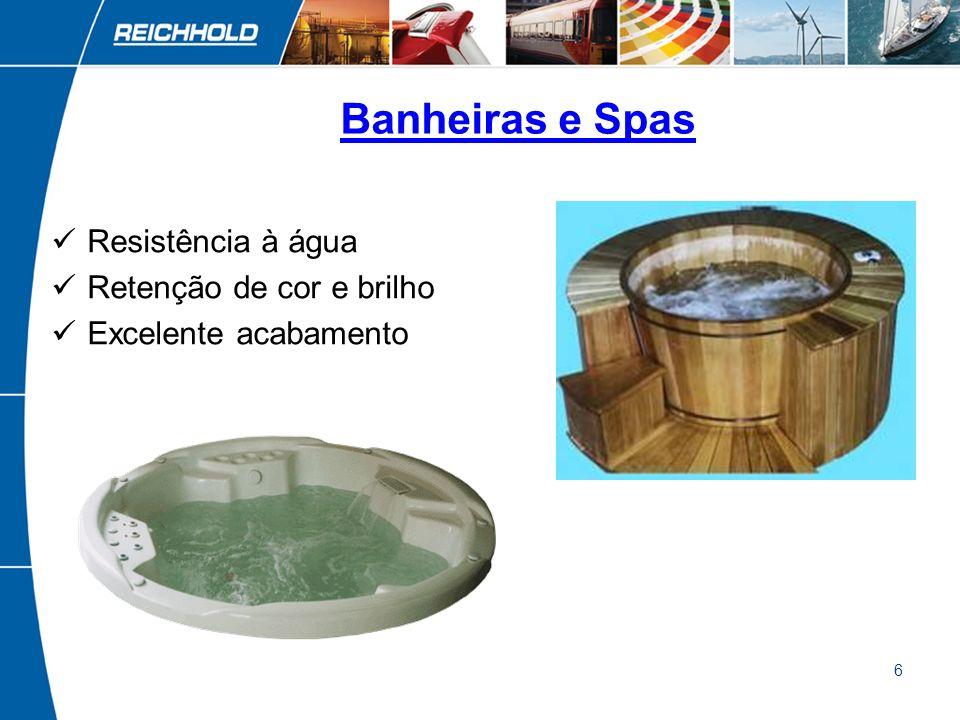 Banheiras e Spas Resistência à água Retenção de cor e brilho
