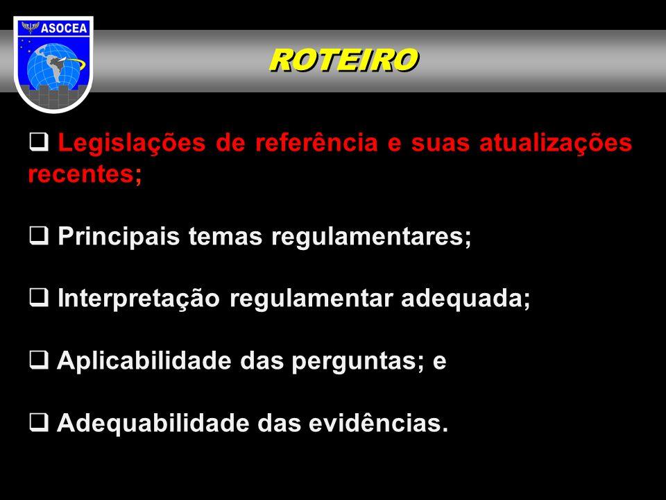 ROTEIRO Legislações de referência e suas atualizações recentes;