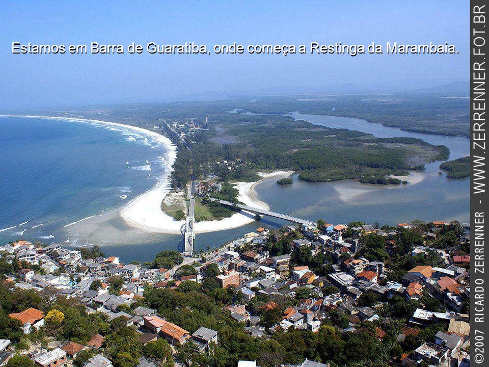 Estamos em Barra de Guaratiba, onde começa a Restinga da Marambaia.