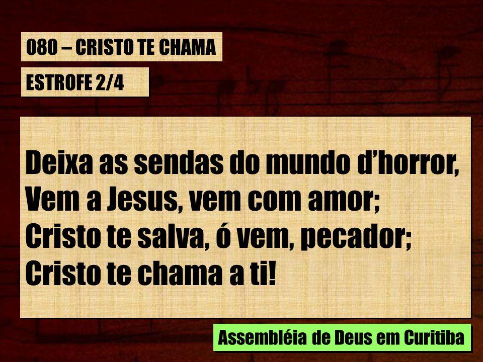 Vem a Jesus, vem com amor; Cristo te salva, ó vem, pecador;