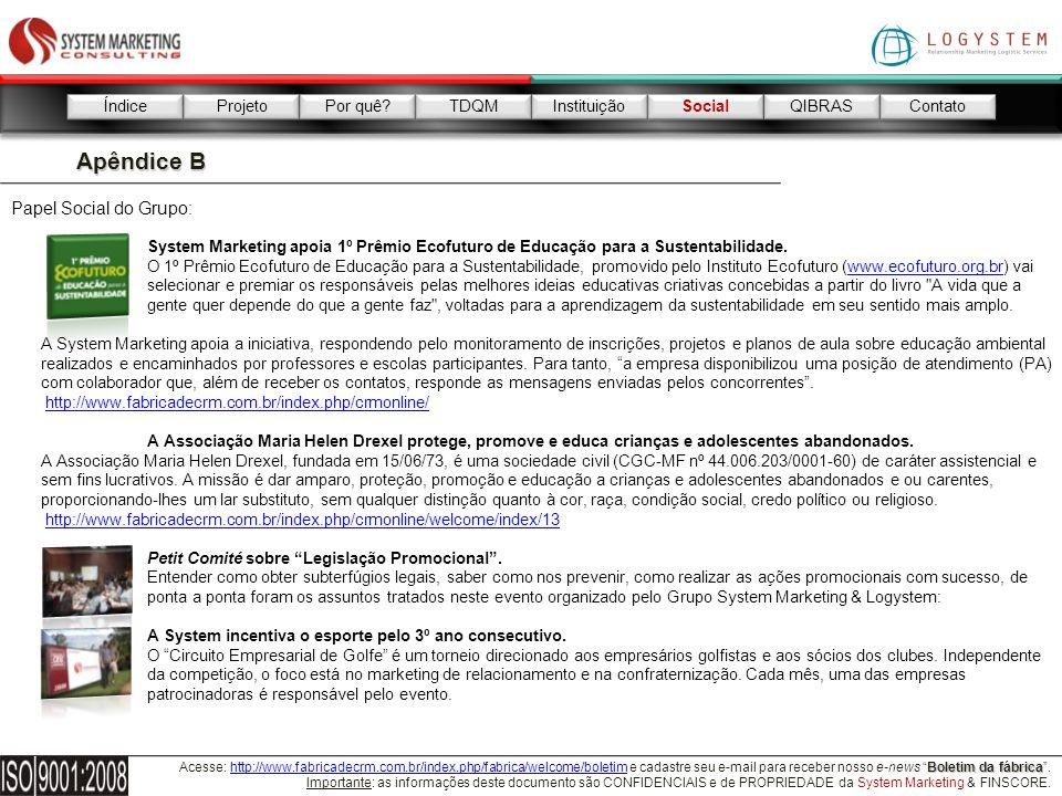 Apêndice B Papel Social do Grupo: Índice Projeto Por quê TDQM