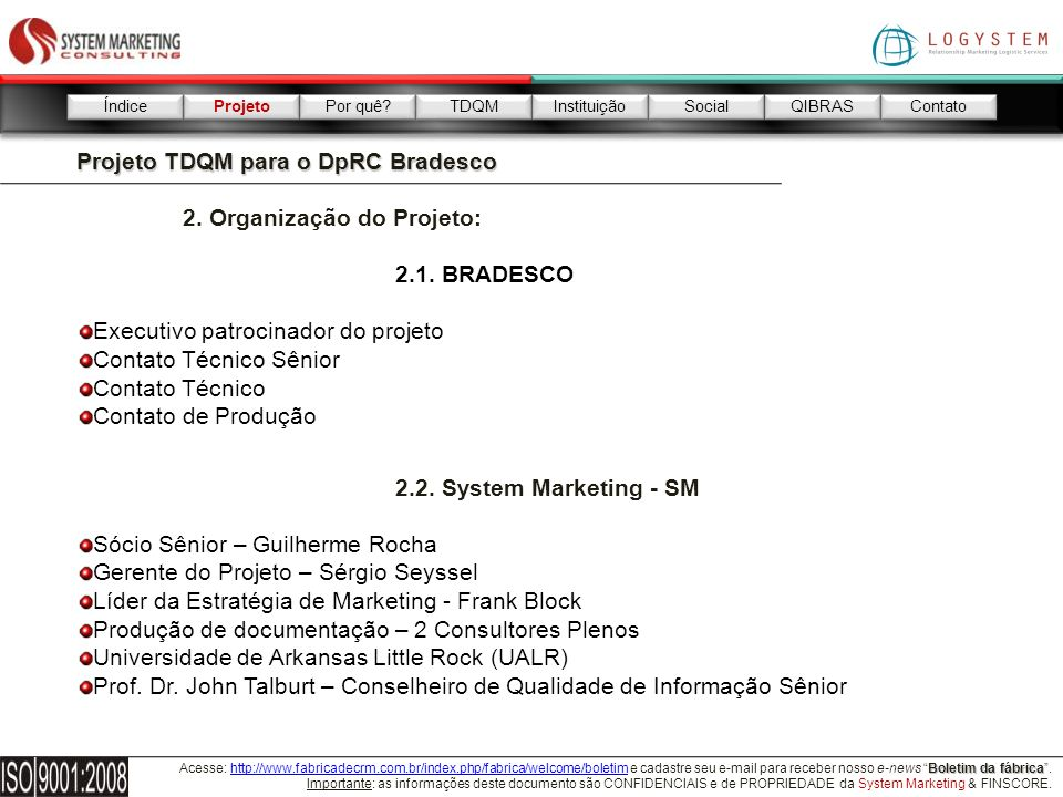 Projeto TDQM para o DpRC Bradesco 2. Organização do Projeto: