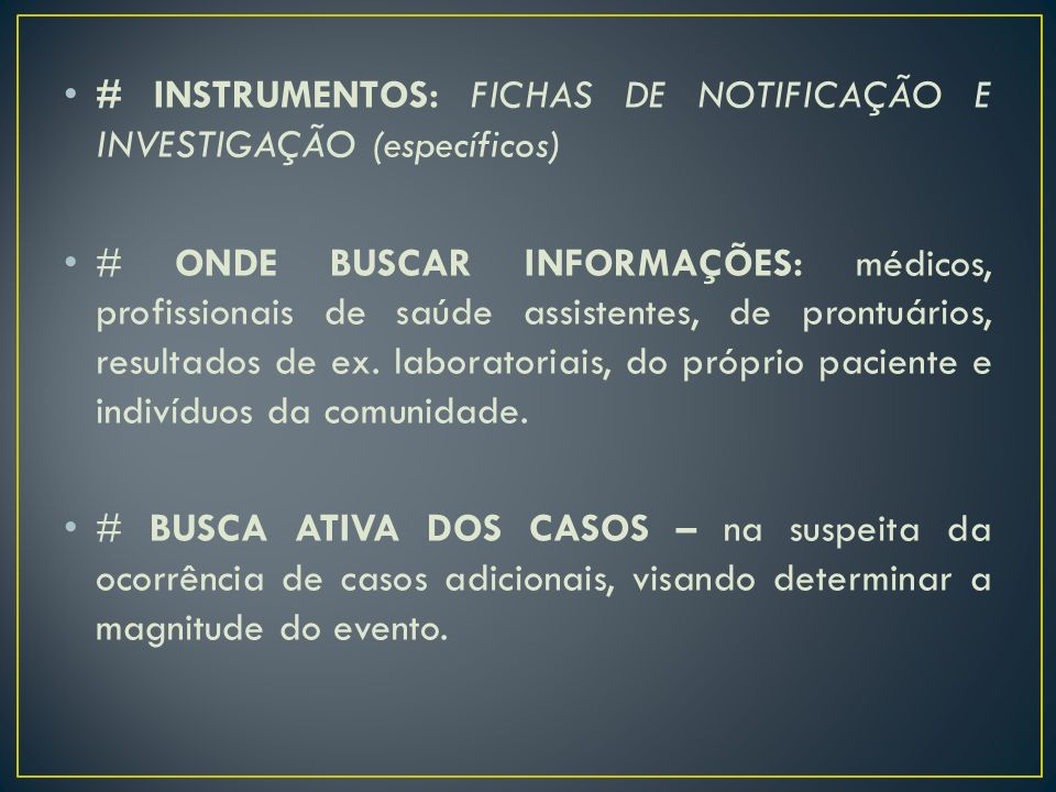 # INSTRUMENTOS: FICHAS DE NOTIFICAÇÃO E INVESTIGAÇÃO (específicos)