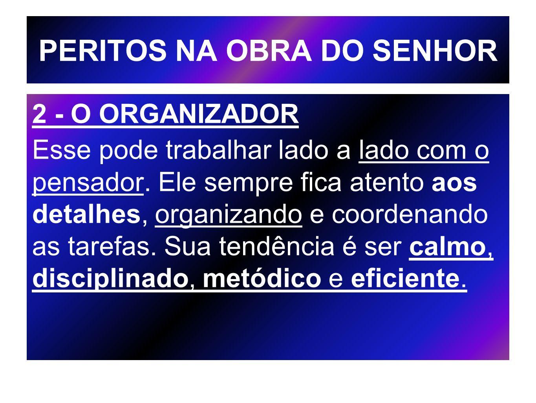 PERITOS NA OBRA DO SENHOR