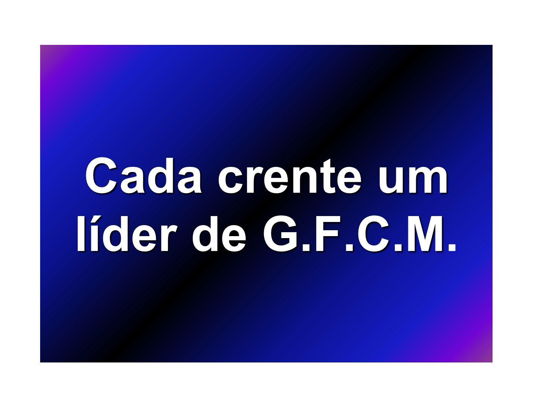 Cada crente um líder de G.F.C.M.