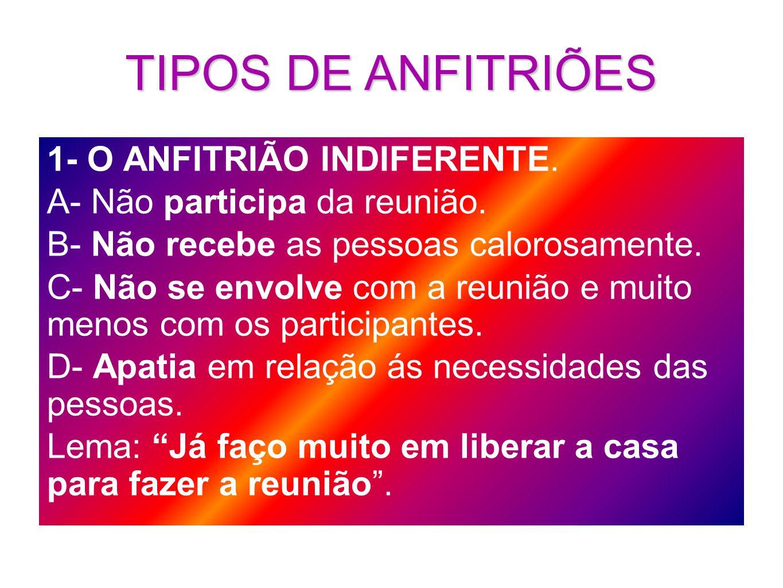 TIPOS DE ANFITRIÕES 1- O ANFITRIÃO INDIFERENTE.