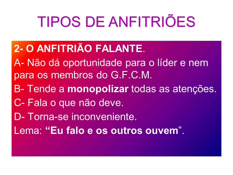 TIPOS DE ANFITRIÕES 2- O ANFITRIÃO FALANTE.