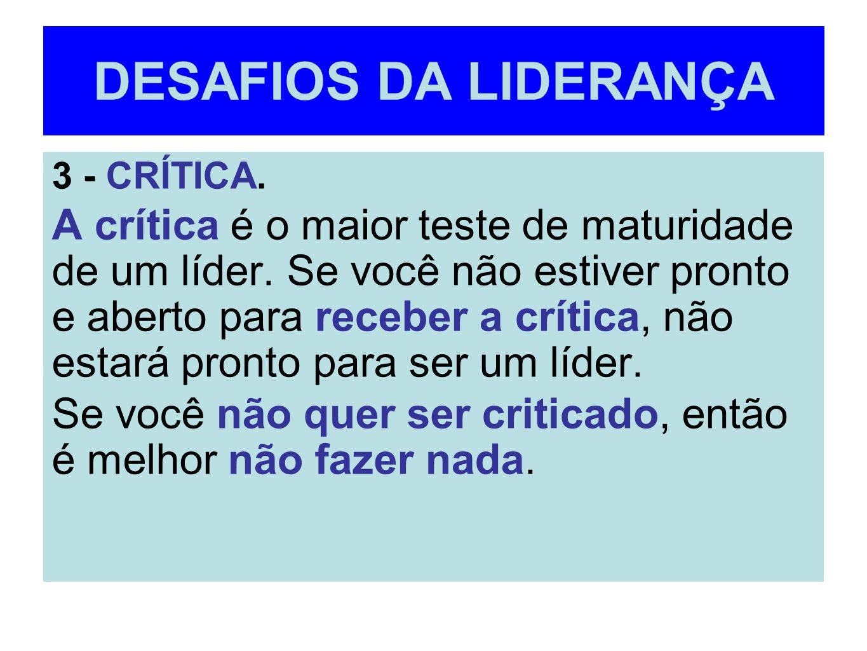 DESAFIOS DA LIDERANÇA 3 - CRÍTICA.