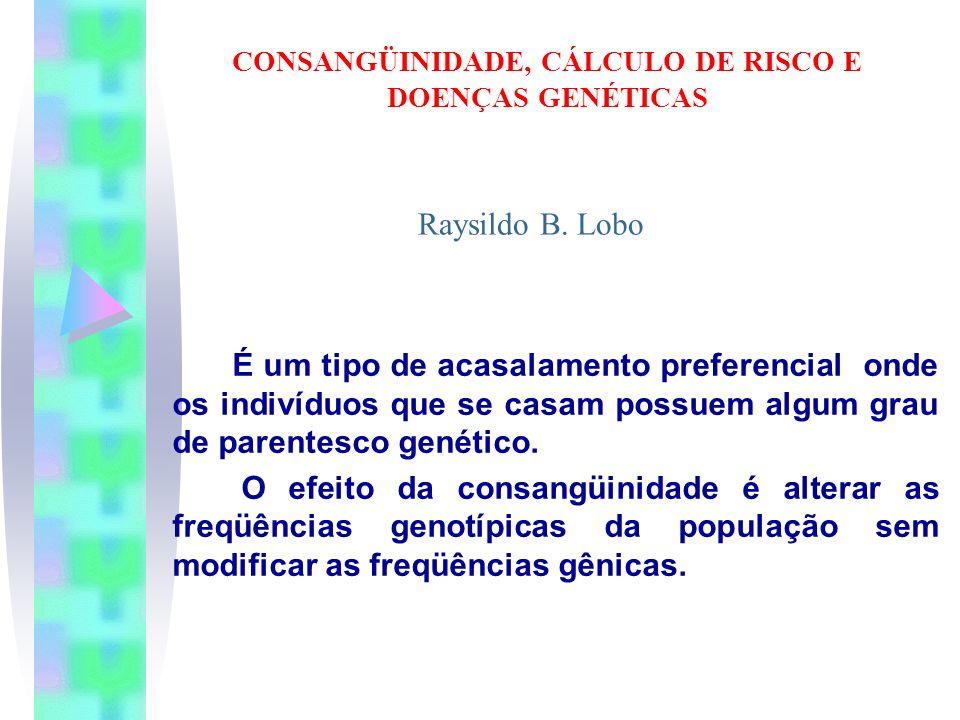 CONSANGÜINIDADE, CÁLCULO DE RISCO E DOENÇAS GENÉTICAS