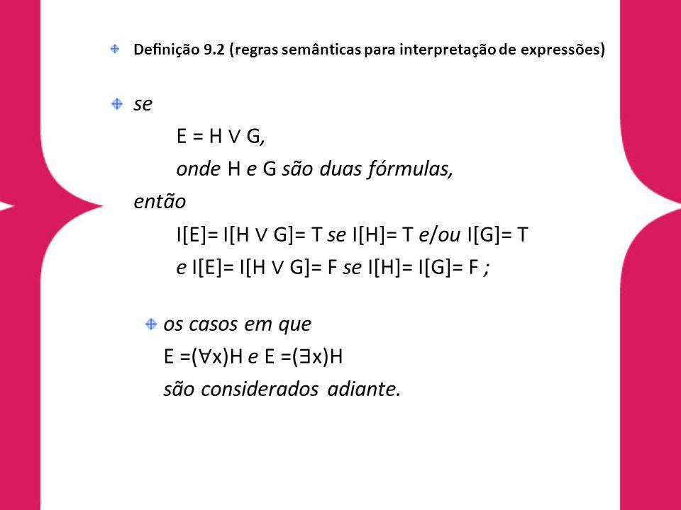 onde H e G são duas fórmulas, então