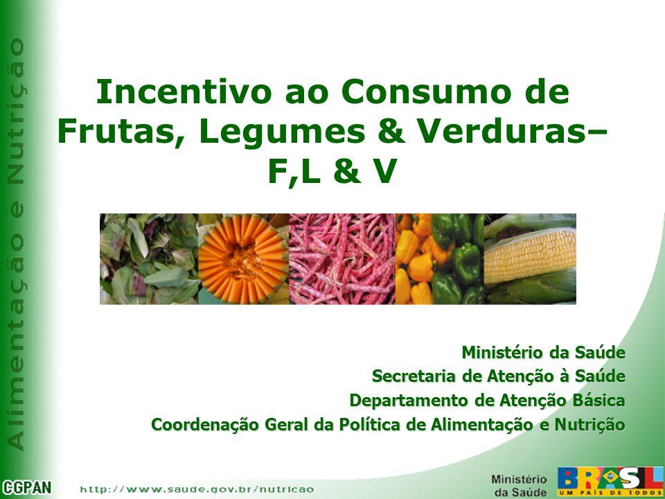 Incentivo ao Consumo de Frutas, Legumes & Verduras– F,L & V