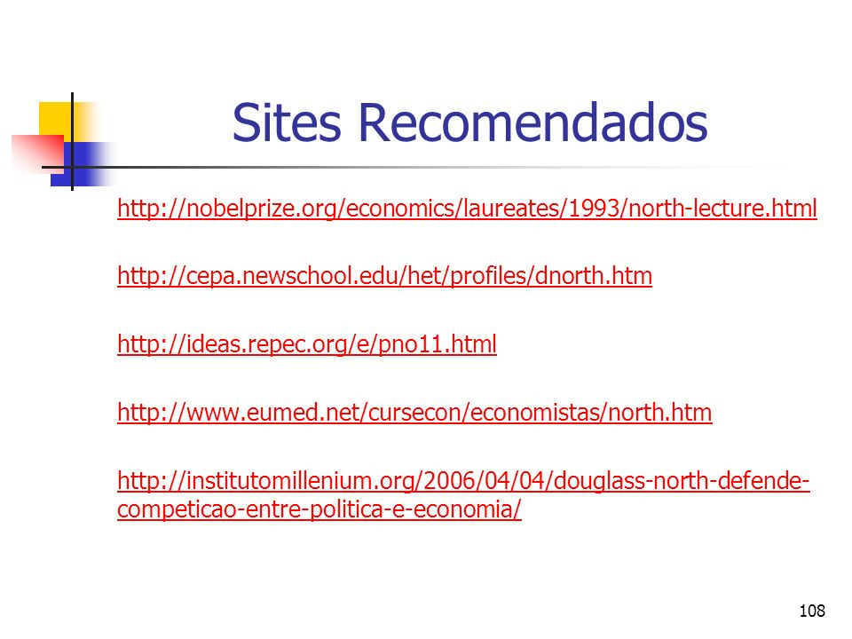 Sites Recomendados http://nobelprize.org/economics/laureates/1993/north-lecture.html. http://cepa.newschool.edu/het/profiles/dnorth.htm.