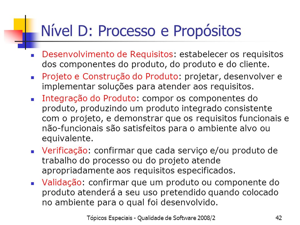 Nível D: Processo e Propósitos