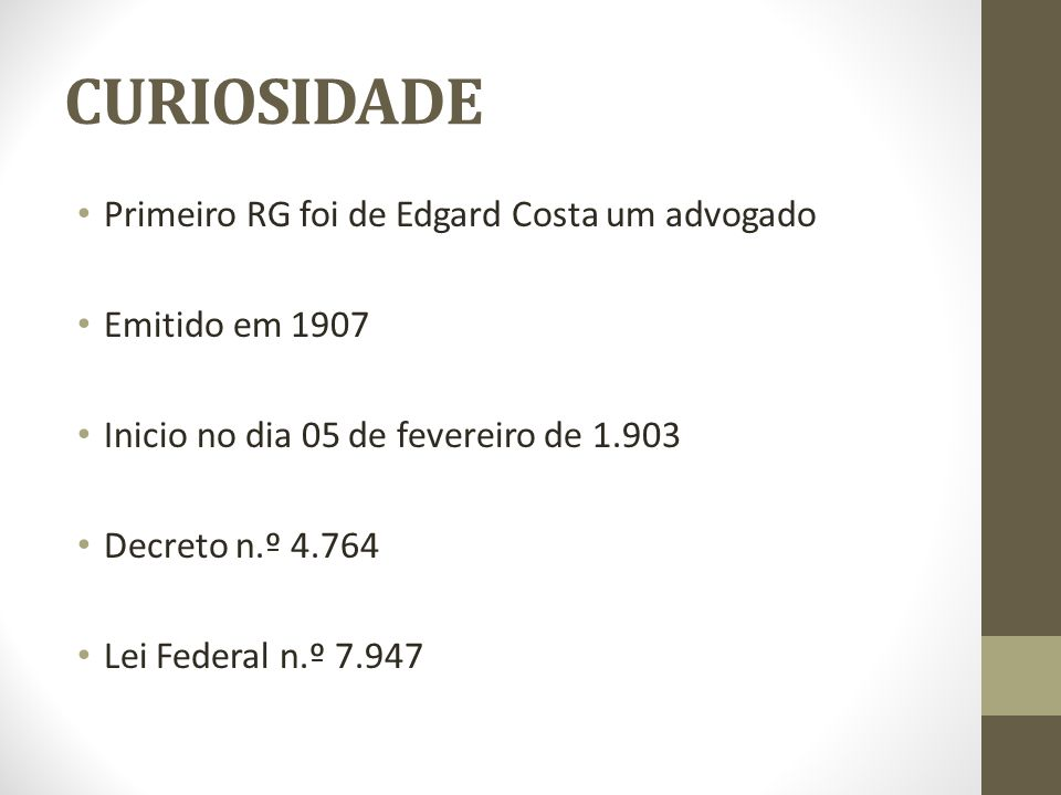 CURIOSIDADE Primeiro RG foi de Edgard Costa um advogado
