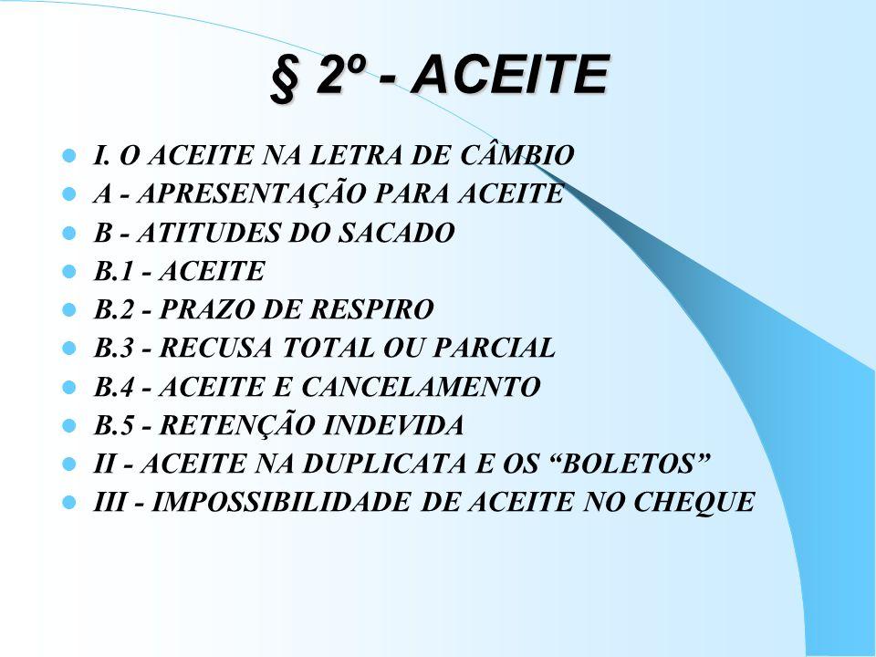 § 2º - ACEITE I. O ACEITE NA LETRA DE CÂMBIO