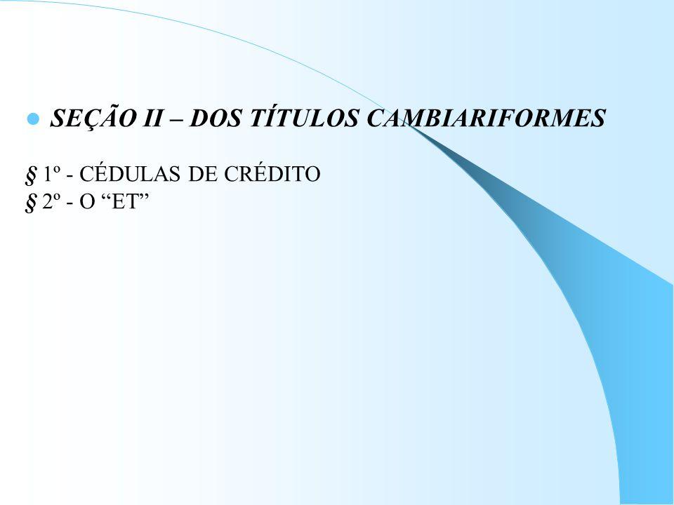 SEÇÃO II – DOS TÍTULOS CAMBIARIFORMES