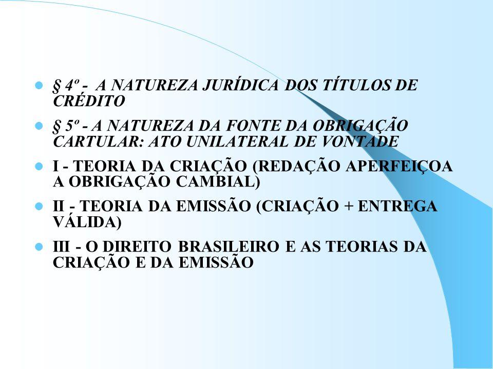 § 4º - A NATUREZA JURÍDICA DOS TÍTULOS DE CRÉDITO