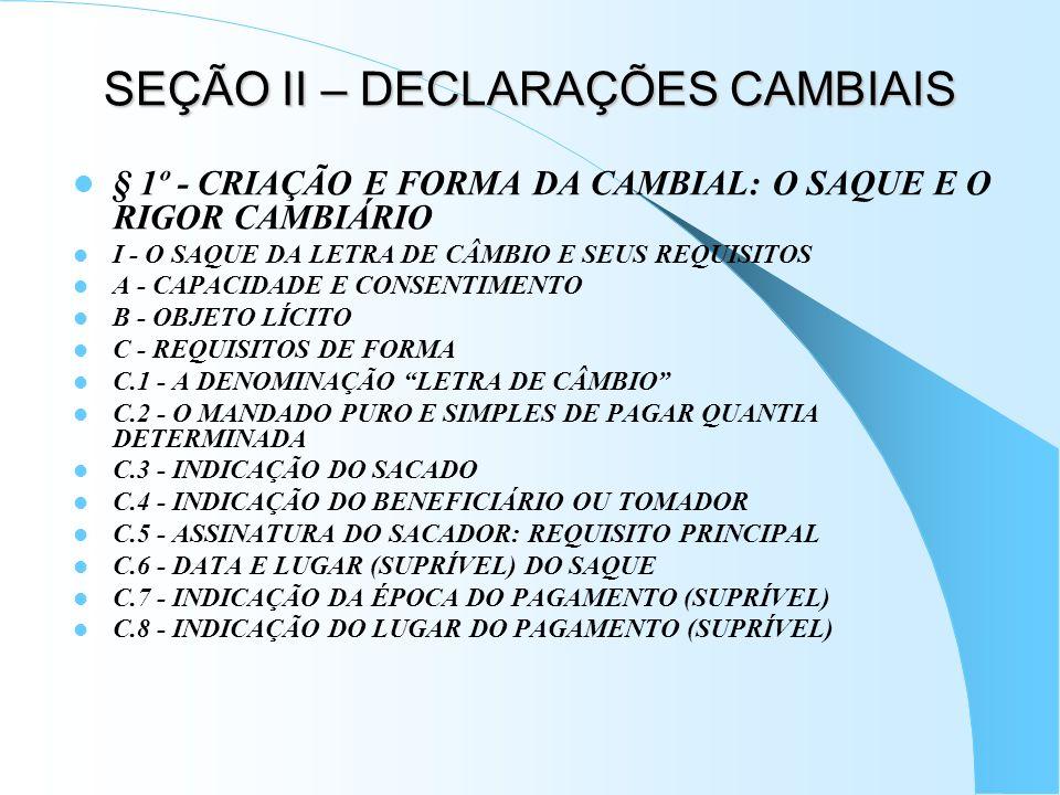 SEÇÃO II – DECLARAÇÕES CAMBIAIS