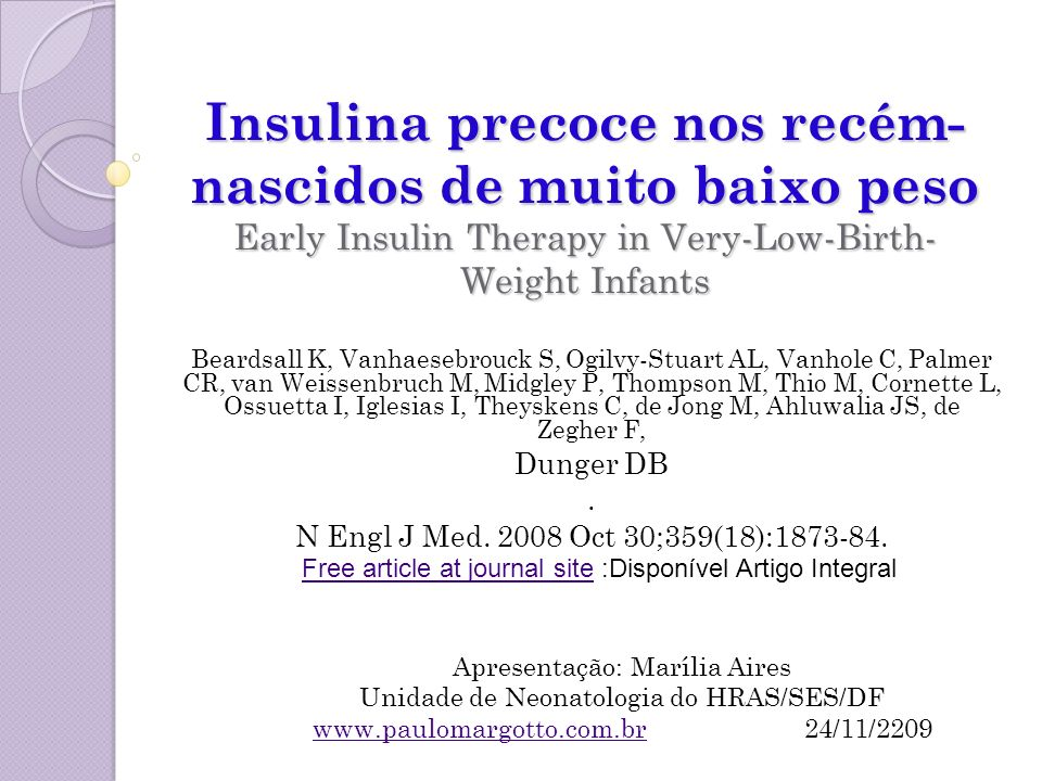 Insulina precoce nos recém-nascidos de muito baixo peso Early Insulin Therapy in Very-Low-Birth-Weight Infants