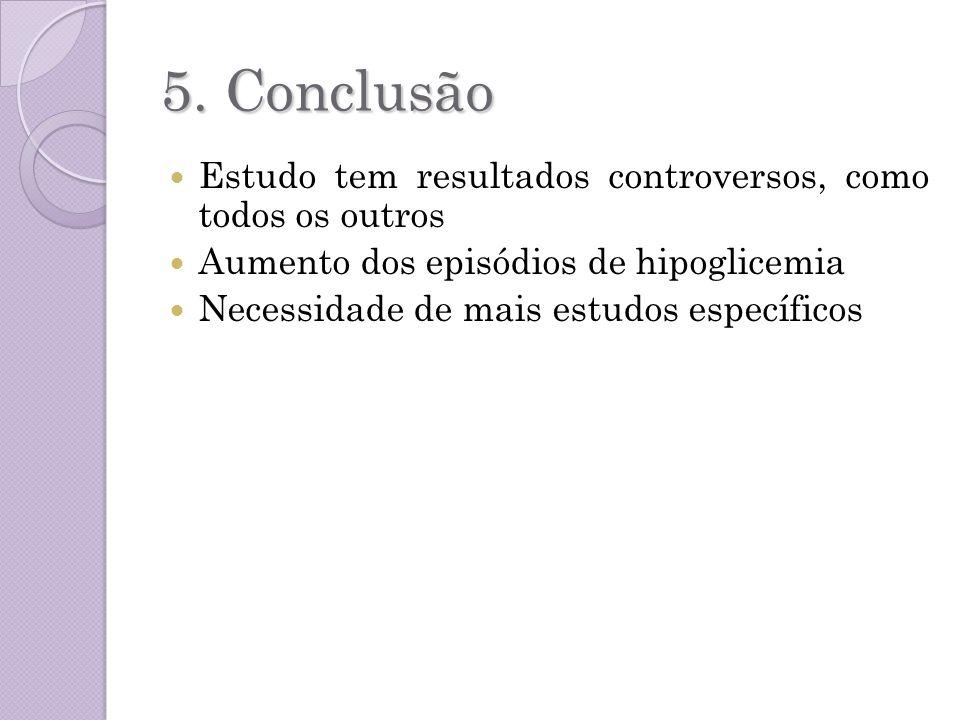 5. Conclusão Estudo tem resultados controversos, como todos os outros