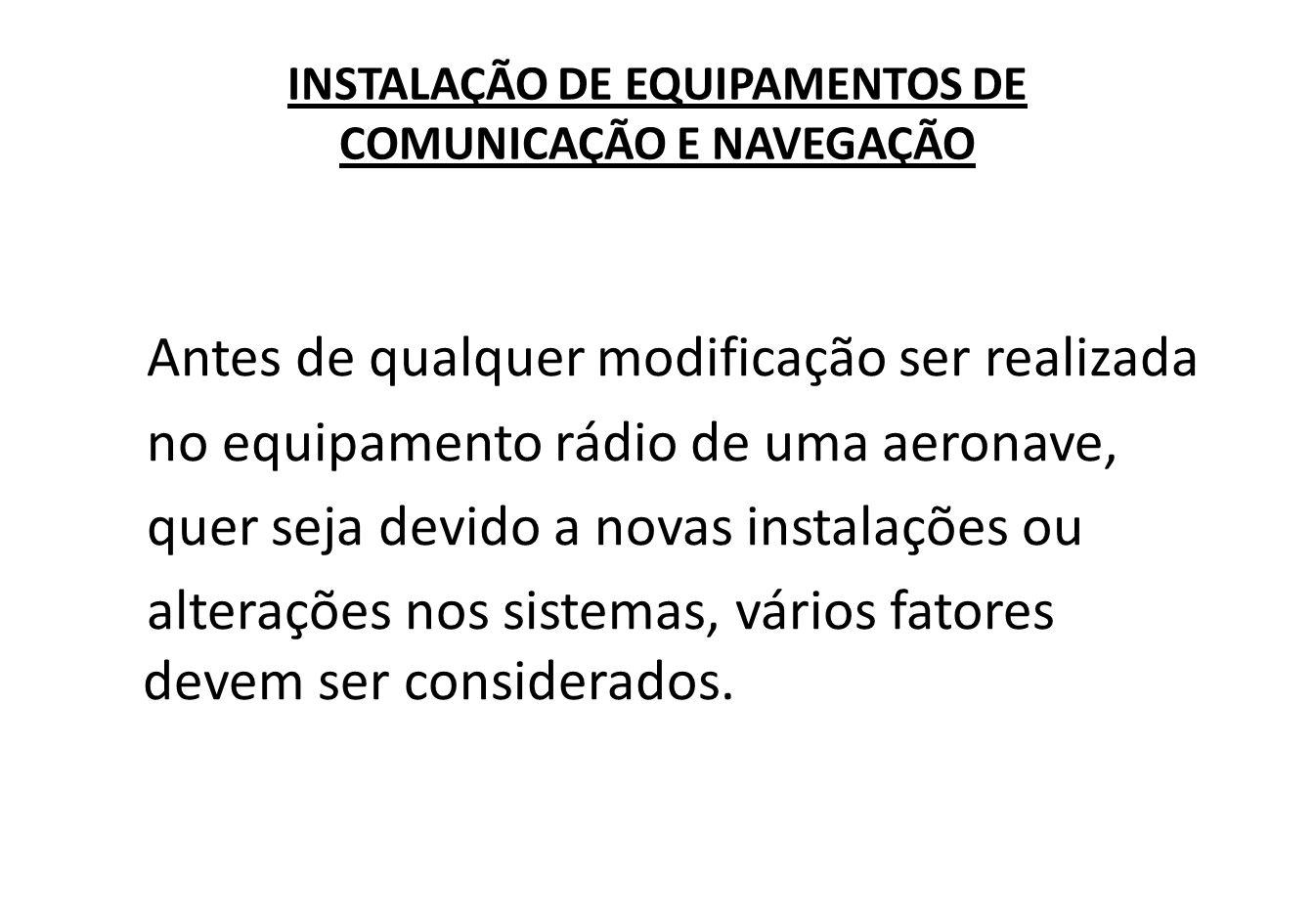 INSTALAÇÃO DE EQUIPAMENTOS DE COMUNICAÇÃO E NAVEGAÇÃO