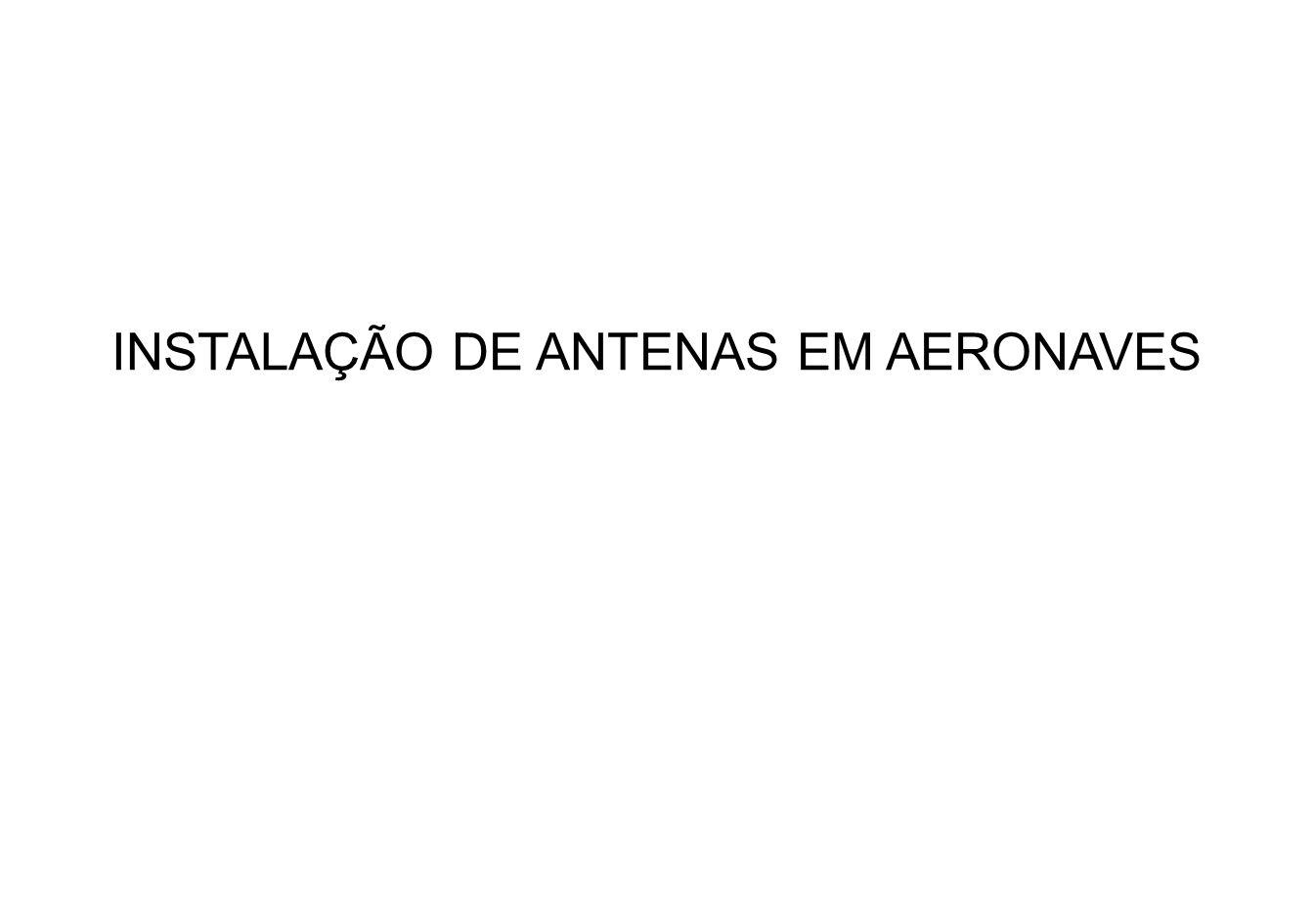 INSTALAÇÃO DE ANTENAS EM AERONAVES
