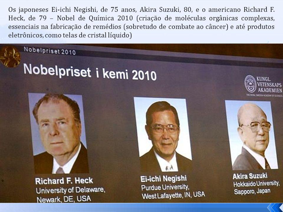Os japoneses Ei-ichi Negishi, de 75 anos, Akira Suzuki, 80, e o americano Richard F.