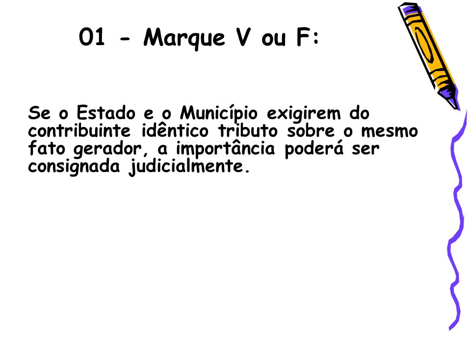 01 - Marque V ou F: