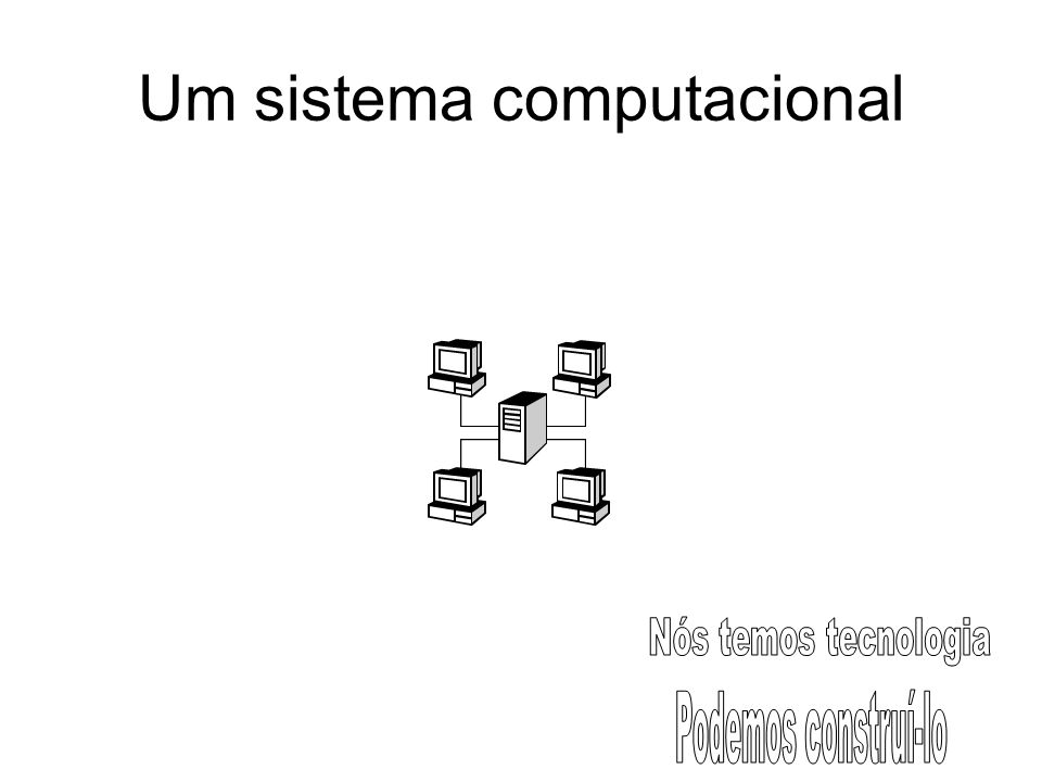 Um sistema computacional