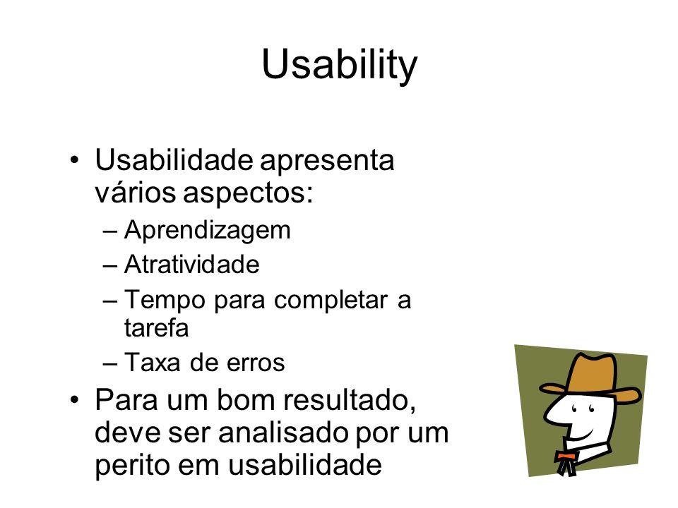 Usability Usabilidade apresenta vários aspectos: