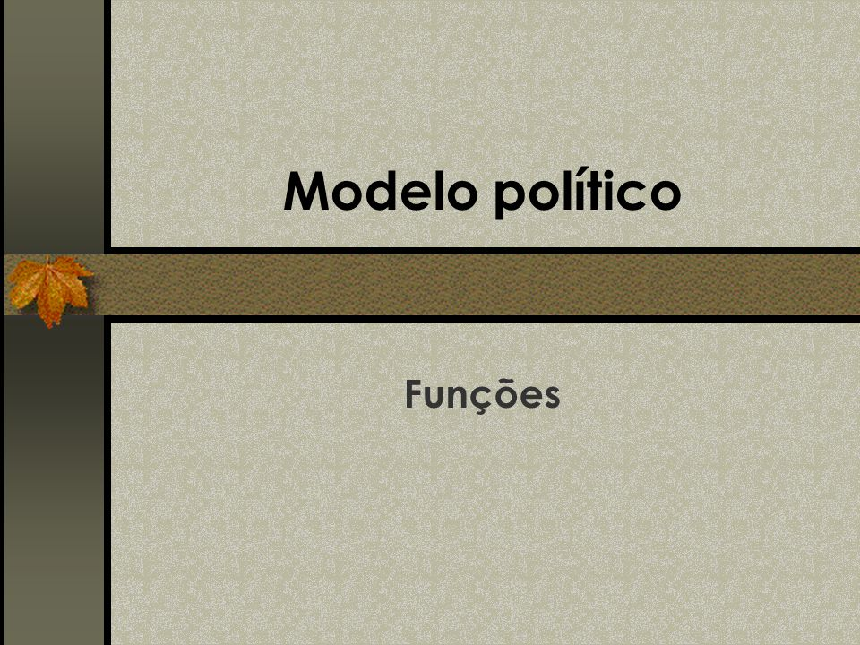 Modelo político Funções
