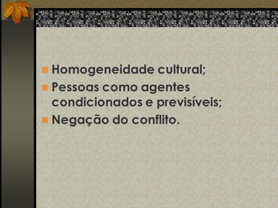 Homogeneidade cultural;