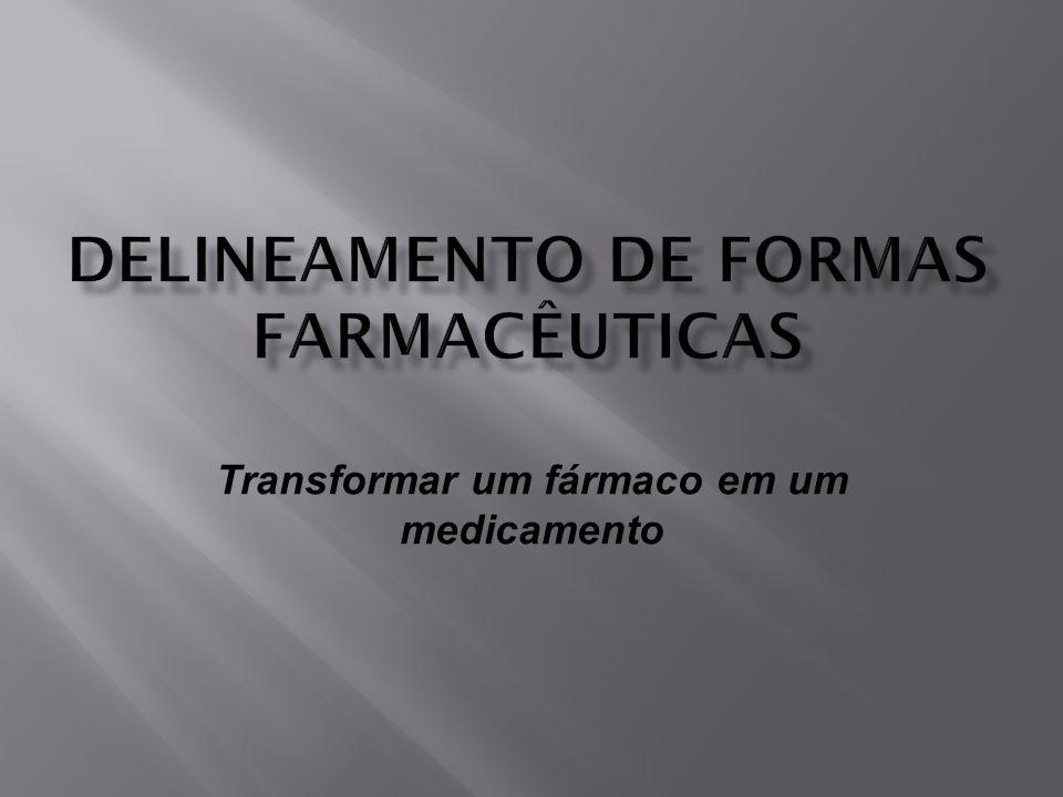 DELINEAMENTO DE FORMAS FARMACÊUTICAS