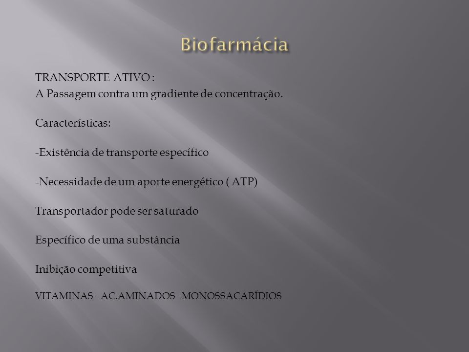 Biofarmácia TRANSPORTE ATIVO :
