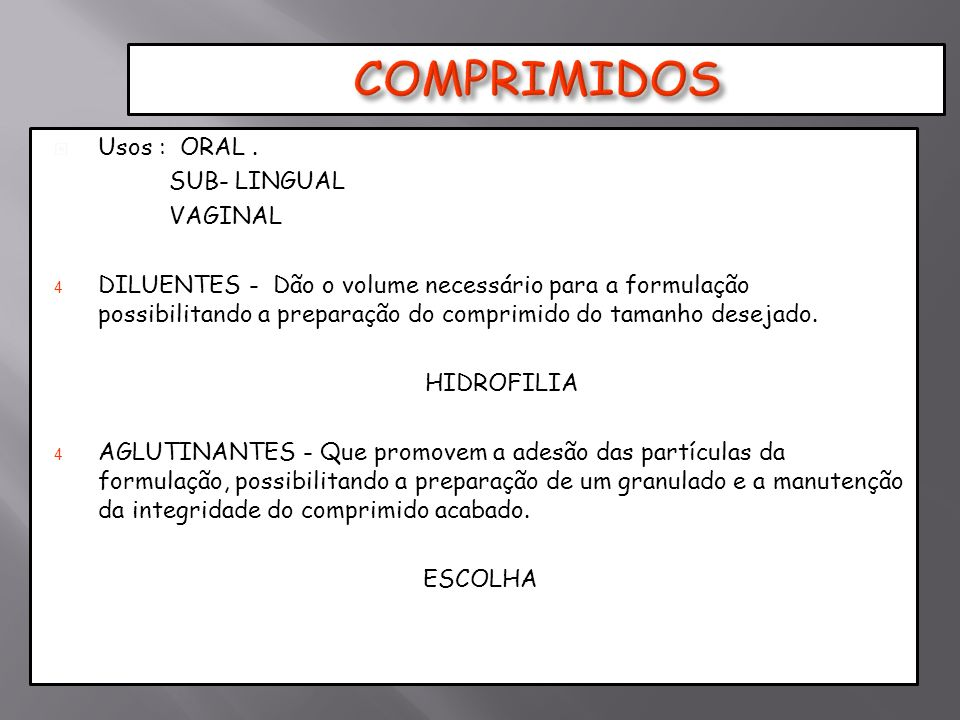 COMPRIMIDOS Usos : ORAL . SUB- LINGUAL VAGINAL