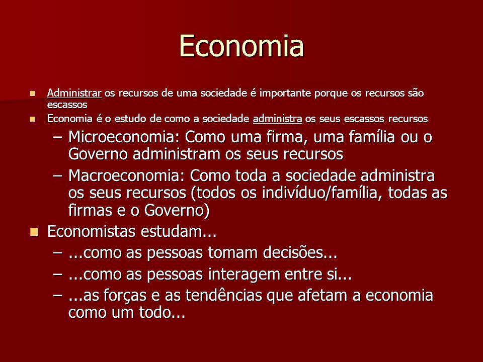Economia Administrar os recursos de uma sociedade é importante porque os recursos são escassos.