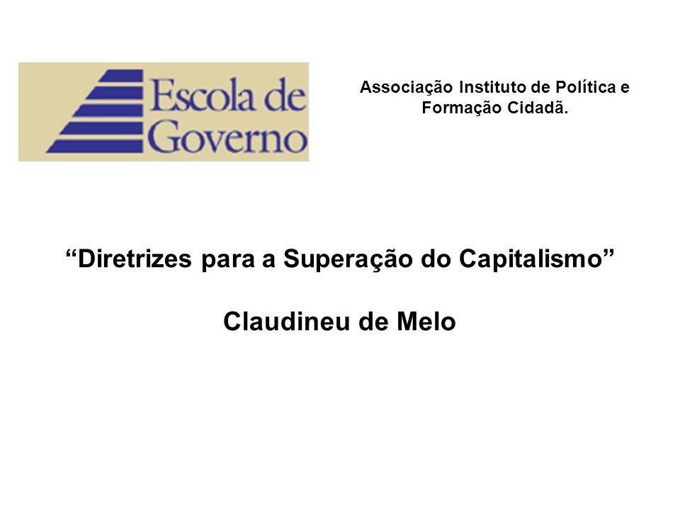 Claudineu de Melo Diretrizes para a Superação do Capitalismo