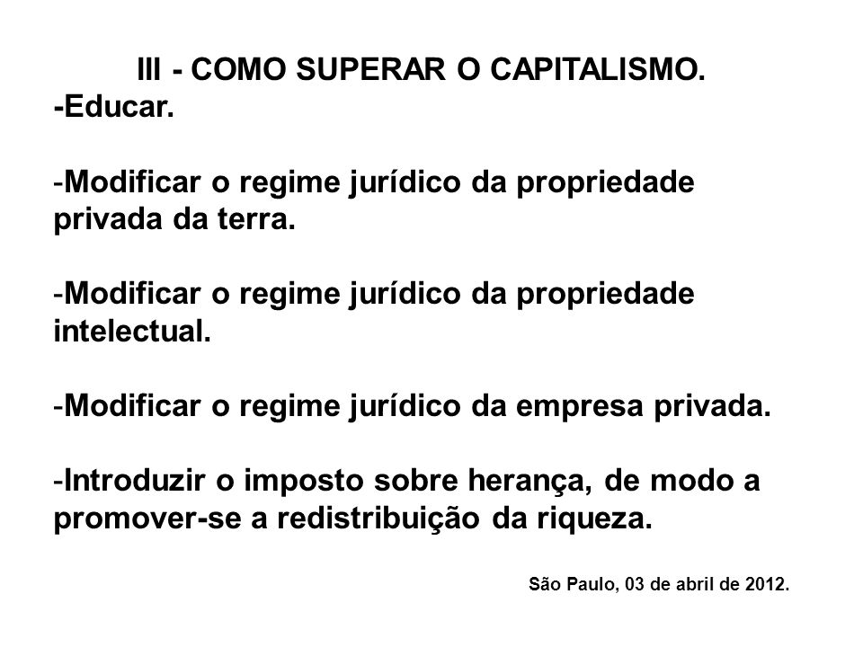 III - COMO SUPERAR O CAPITALISMO.