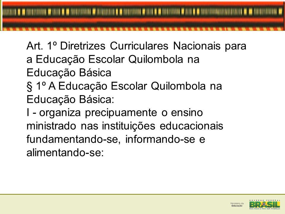 Art. 1º Diretrizes Curriculares Nacionais para a Educação Escolar Quilombola na Educação Básica