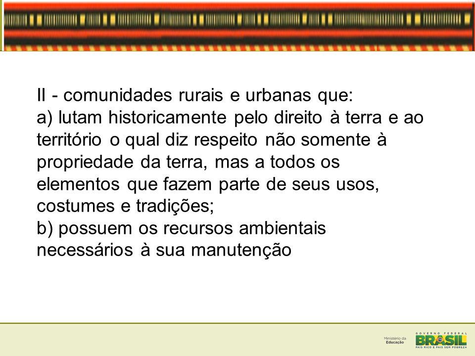 II - comunidades rurais e urbanas que: