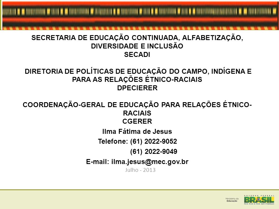 E-mail: ilma.jesus@mec.gov.br