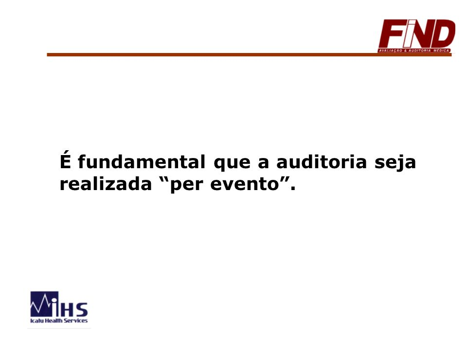 É fundamental que a auditoria seja realizada per evento .