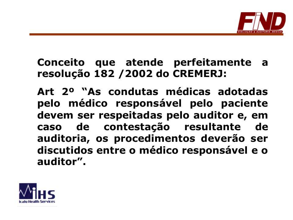 Conceito que atende perfeitamente a resolução 182 /2002 do CREMERJ: