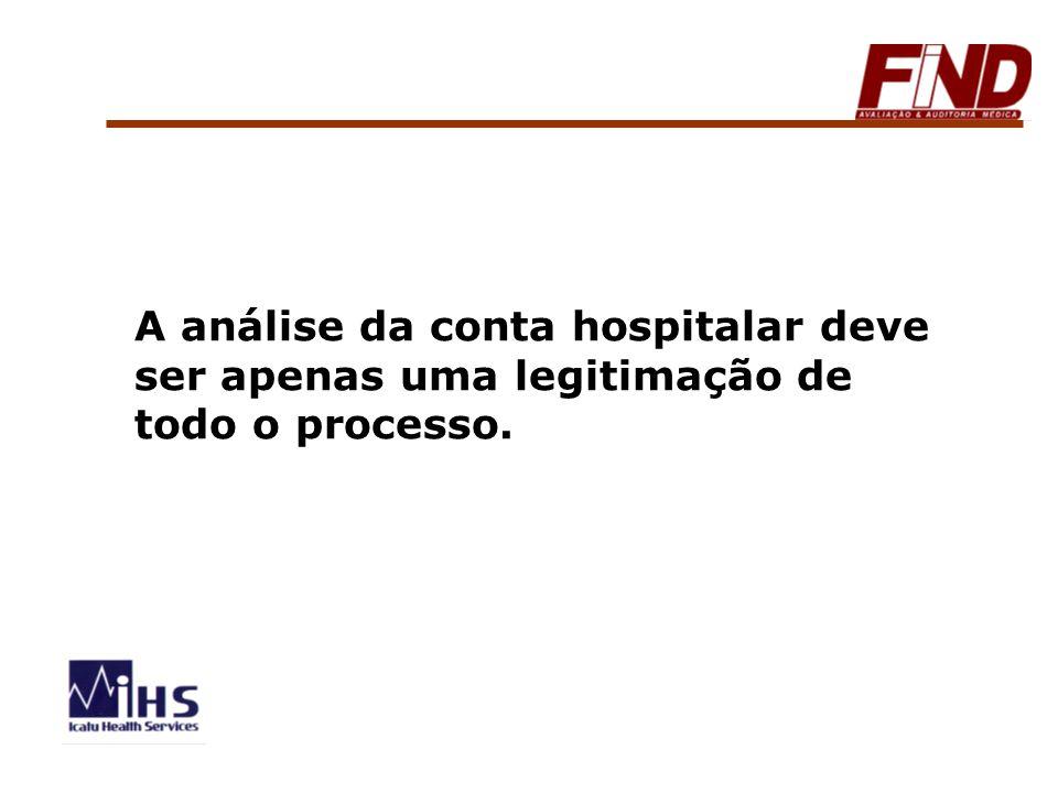 A análise da conta hospitalar deve ser apenas uma legitimação de todo o processo.